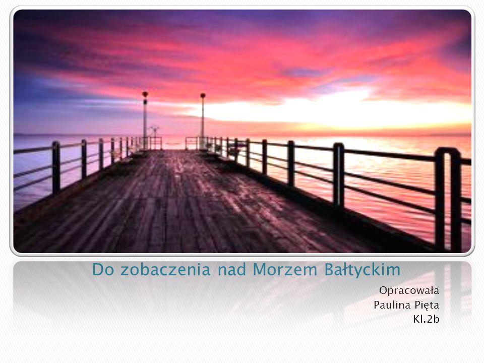 Opracowała Paulina Pięta Kl.2b