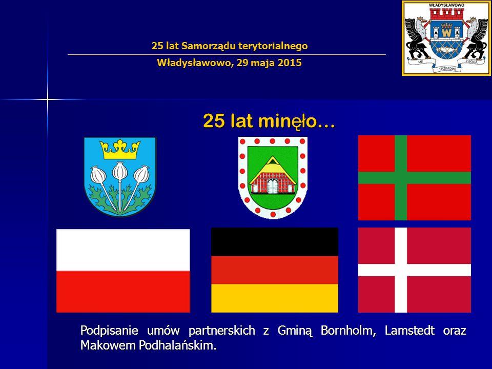 25 lat min ęł o… Podpisanie umów partnerskich z Gminą Bornholm, Lamstedt oraz Makowem Podhalańskim.