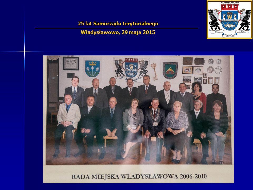 25-lecie Samorz ą du we W ł adys ł awowie V kadencja 2006 – 2010 25 lat Samorządu terytorialnego Władysławowo, 29 maja 2015 Henryk Siwa Zbigniew Skowr