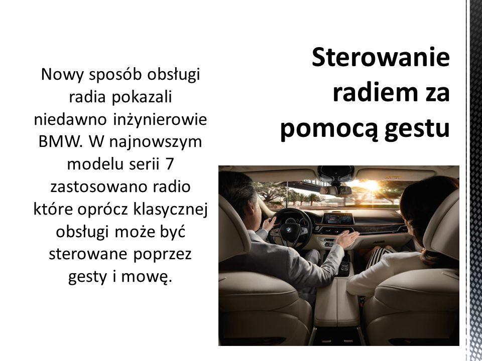 Nowy sposób obsługi radia pokazali niedawno inżynierowie BMW.