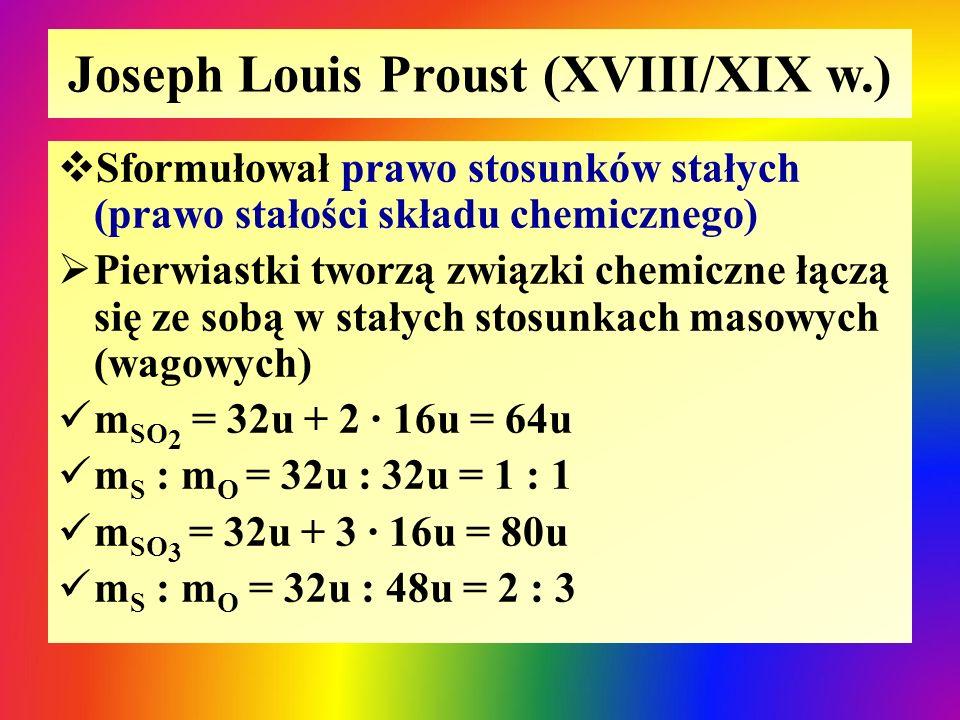 Joseph Louis Proust (XVIII/XIX w.) Obliczenie procentowego udziału mas pierwiastków w związku chemicznym Przykład CaSO 4 m CaSO 4 = 40u + 32u + 4 ∙ 16u = 136u %Ca %O %S