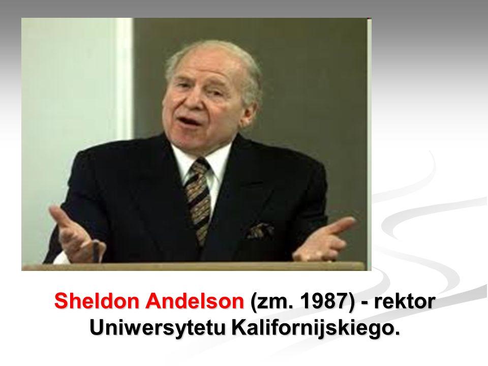 Sheldon Andelson (zm. 1987) - rektor Uniwersytetu Kalifornijskiego.