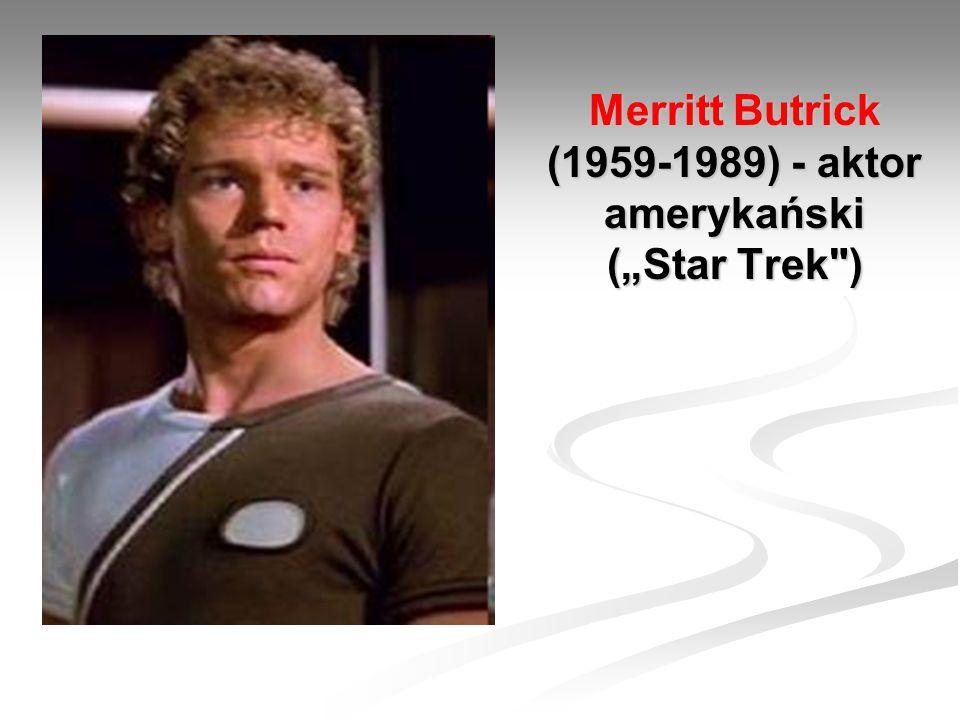 "Merritt Butrick (1959-1989) - aktor amerykański (""Star Trek )"