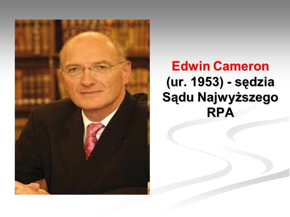 Edwin Cameron (ur. 1953) - sędzia Sądu Najwyższego RPA