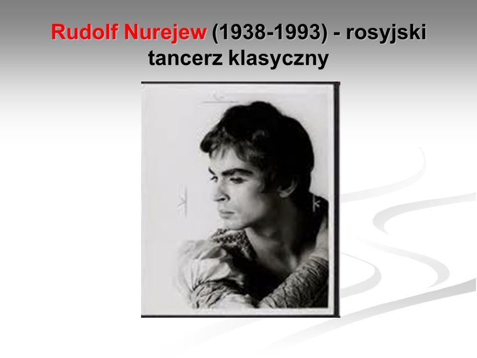 Rudolf Nurejew (1938-1993) - rosyjski tancerz klasyczny