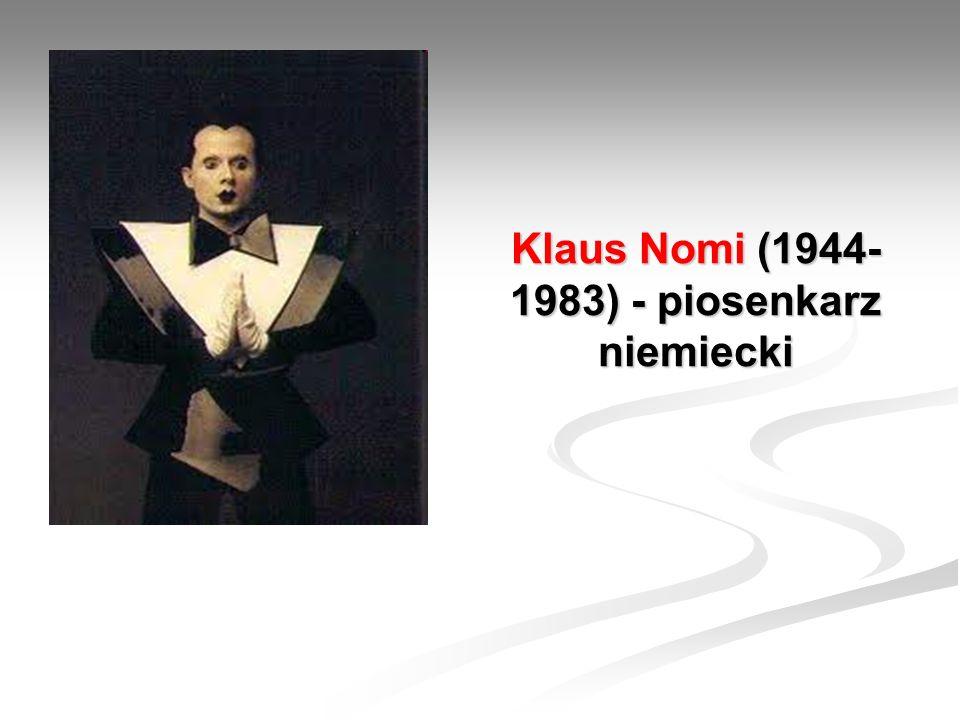 Klaus Nomi (1944- 1983) - piosenkarz niemiecki