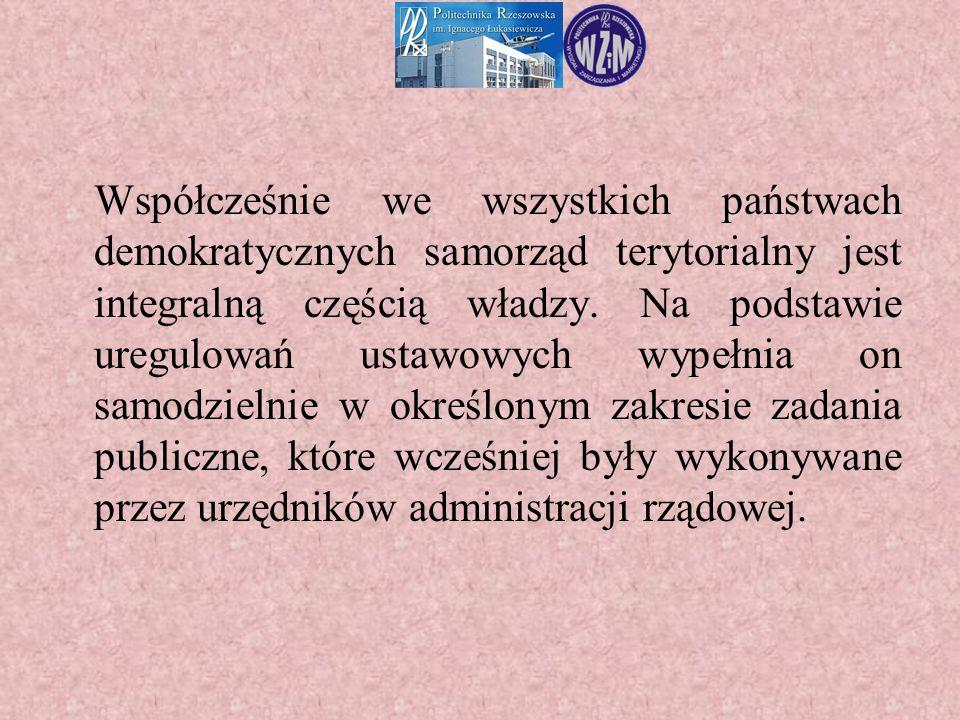 Współcześnie we wszystkich państwach demokratycznych samorząd terytorialny jest integralną częścią władzy. Na podstawie uregulowań ustawowych wypełnia
