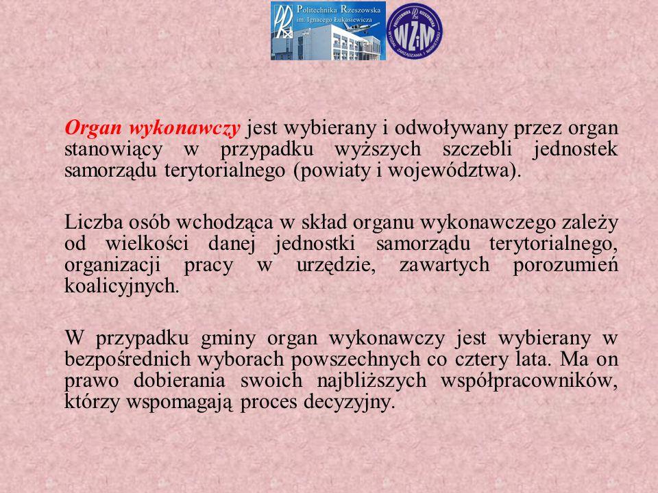 Organ wykonawczy jest wybierany i odwoływany przez organ stanowiący w przypadku wyższych szczebli jednostek samorządu terytorialnego (powiaty i województwa).
