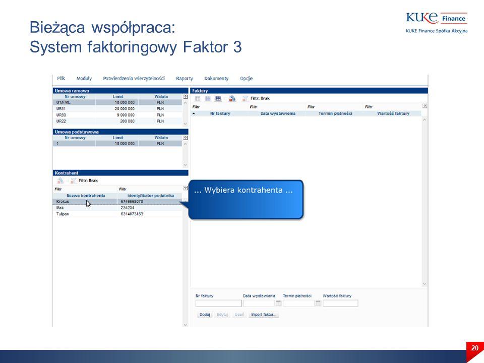 Bieżąca współpraca: System faktoringowy Faktor 3 20