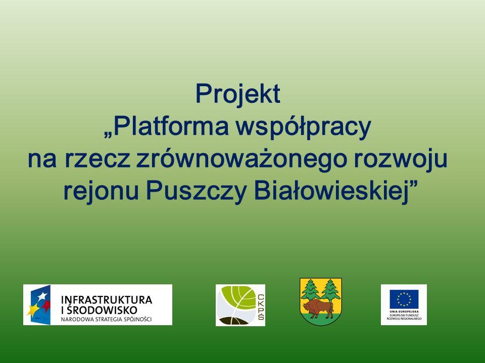 """Projekt """"Platforma współpracy na rzecz zrównoważonego rozwoju rejonu Puszczy Białowieskiej"""