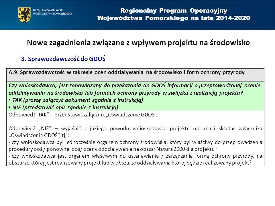 Regionalny Program Operacyjny Województwa Pomorskiego na lata 2014-2020 Nowe zagadnienia związane z wpływem projektu na środowisko 3. Sprawozdawczość