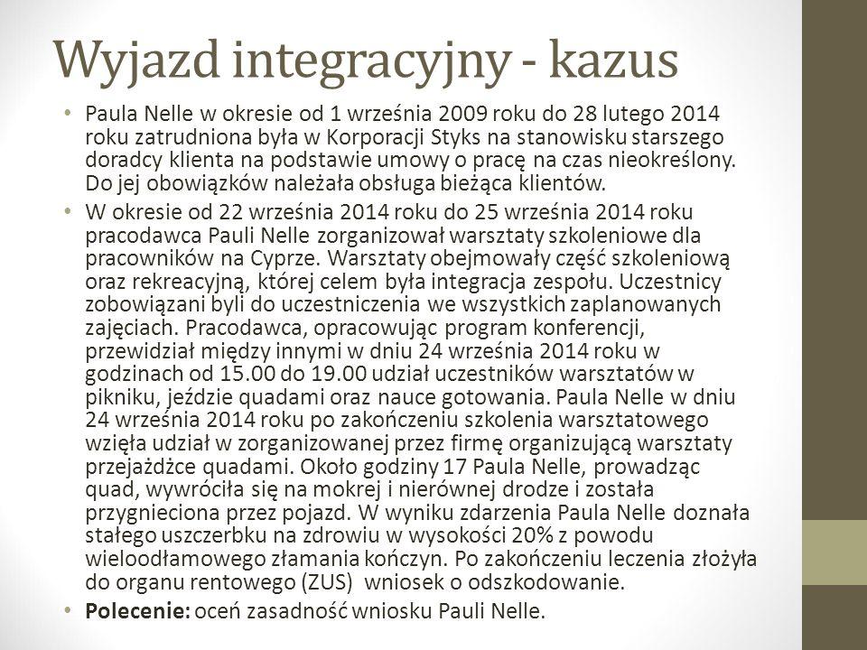 Wyjazd integracyjny - kazus Paula Nelle w okresie od 1 września 2009 roku do 28 lutego 2014 roku zatrudniona była w Korporacji Styks na stanowisku starszego doradcy klienta na podstawie umowy o pracę na czas nieokreślony.
