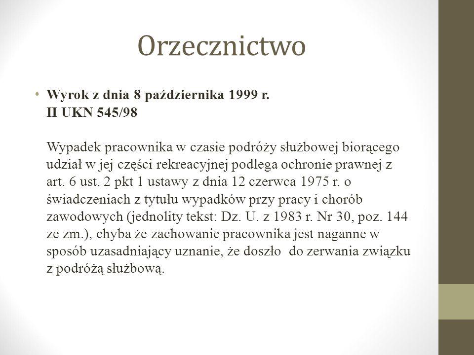 Orzecznictwo Wyrok z dnia 8 października 1999 r. II UKN 545/98 Wypadek pracownika w czasie podróży służbowej biorącego udział w jej części rekreacyjne