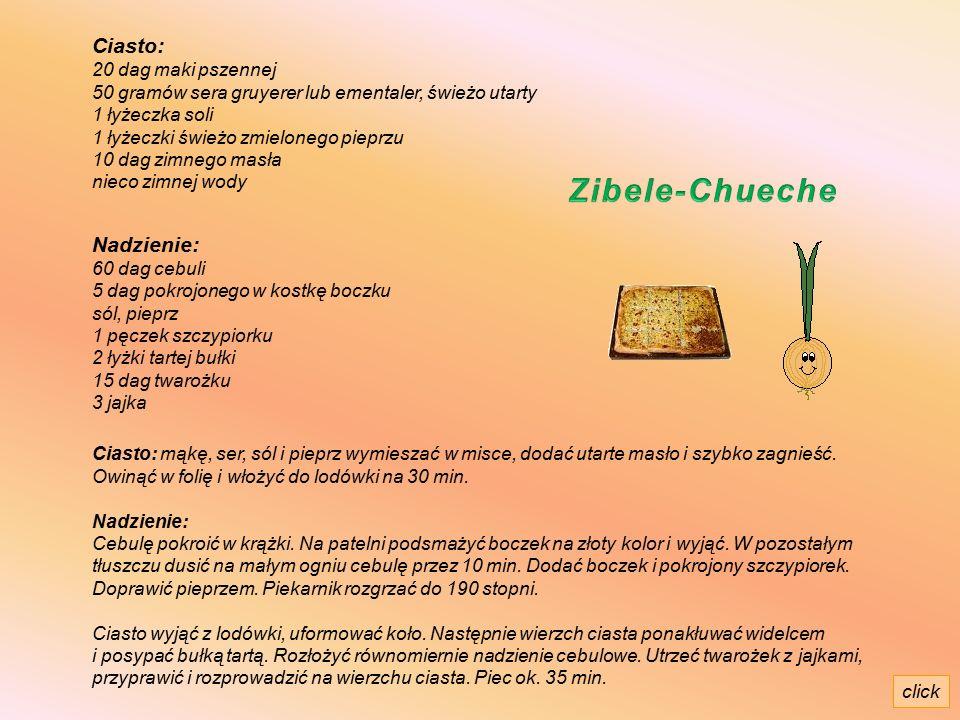 Zgodnie z tradycją tego dnia w berneńskich domach na obiad podaje się ciasto cebulowe lub serowe. Również w restauracjach tego dnia serwowana jest prz