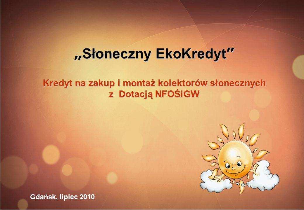 """"""" Słoneczny EkoKredyt Kredyt na zakup i montaż kolektorów słonecznych z Dotacją NFOŚiGW Gdańsk, lipiec 2010"""