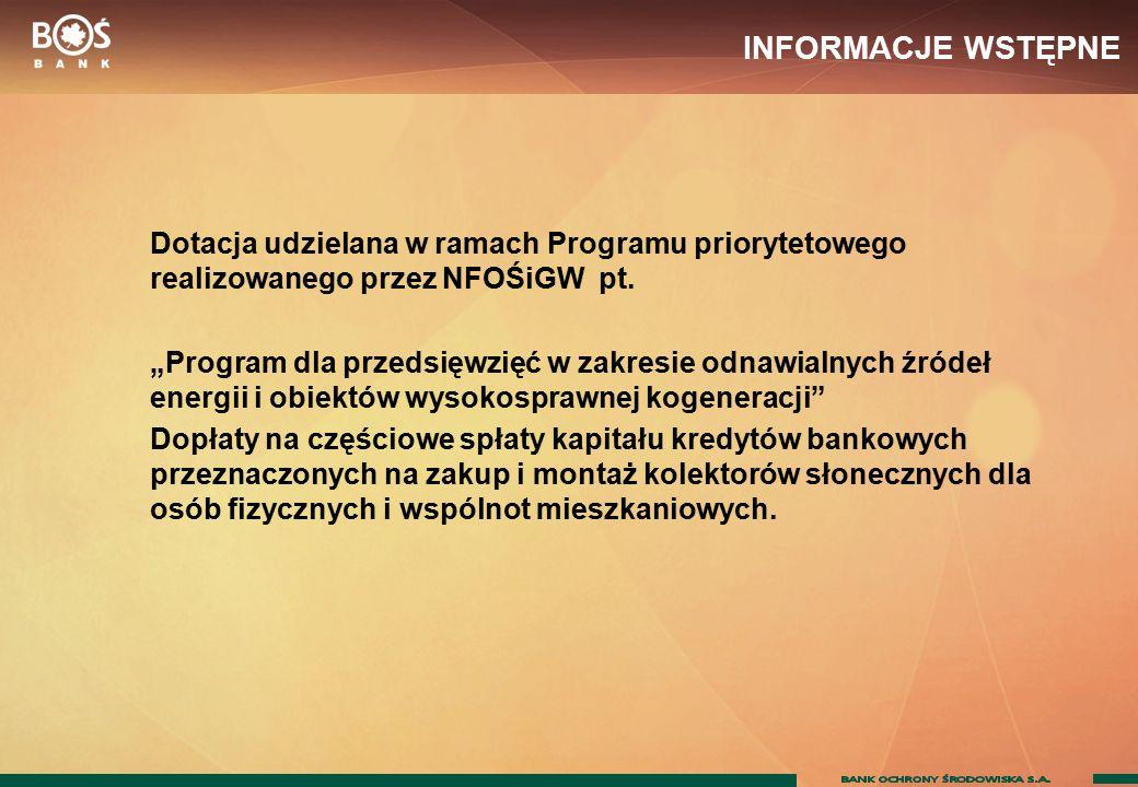 INFORMACJE WSTĘPNE Dotacja udzielana w ramach Programu priorytetowego realizowanego przez NFOŚiGW pt.