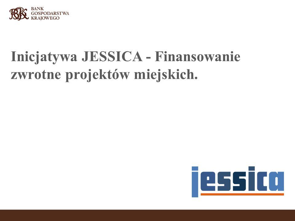 Inicjatywa JESSICA - Finansowanie zwrotne projektów miejskich.