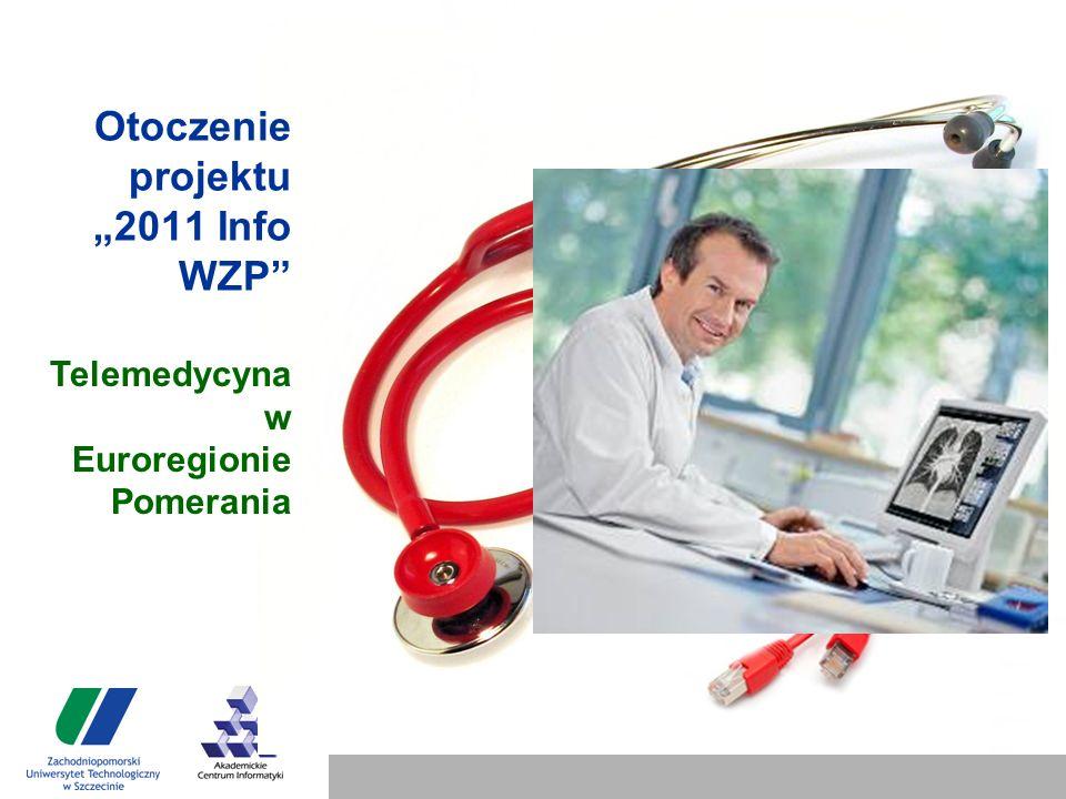 """Otoczenie projektu """"2011 Info WZP Telemedycyna w Euroregionie Pomerania"""