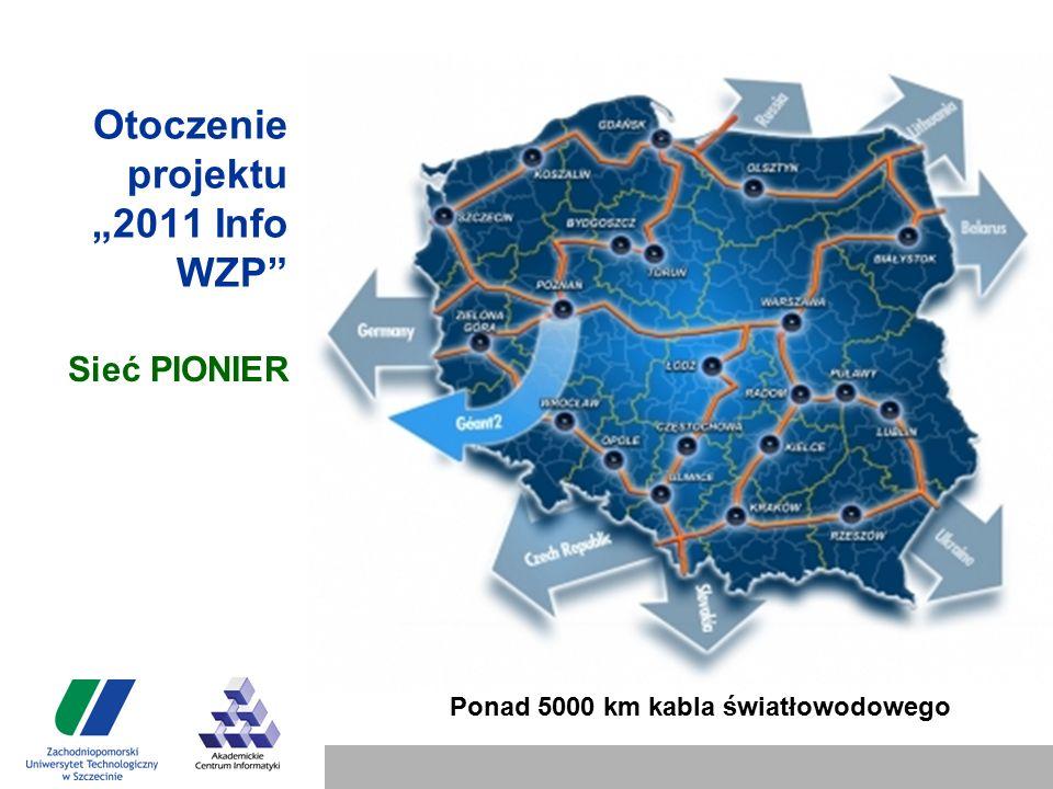 """Otoczenie projektu """"2011 Info WZP Sieć PIONIER Ponad 5000 km kabla światłowodowego"""