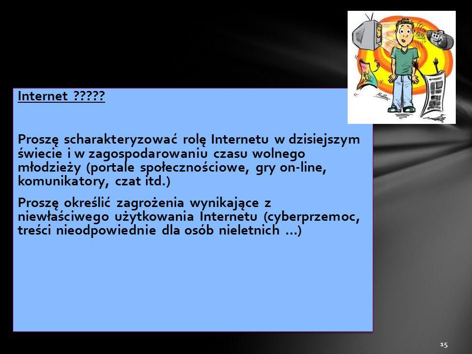 Internet ????? Proszę scharakteryzować rolę Internetu w dzisiejszym świecie i w zagospodarowaniu czasu wolnego młodzieży (portale społecznościowe, gry