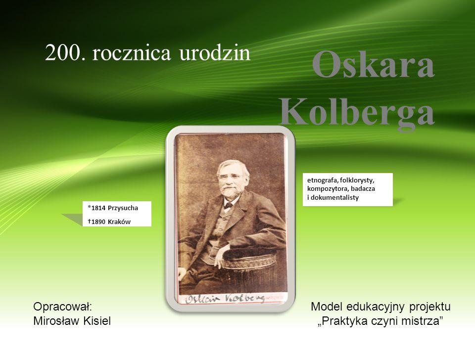 Oskara Kolberga 200.