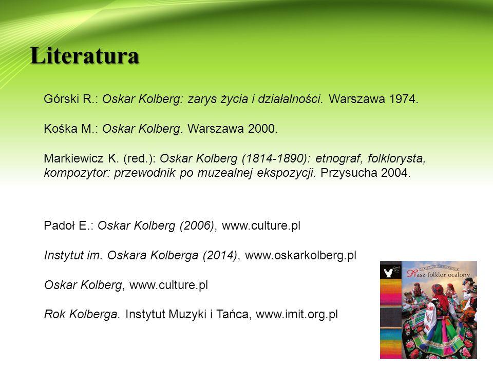 Literatura Górski R.: Oskar Kolberg: zarys życia i działalności.
