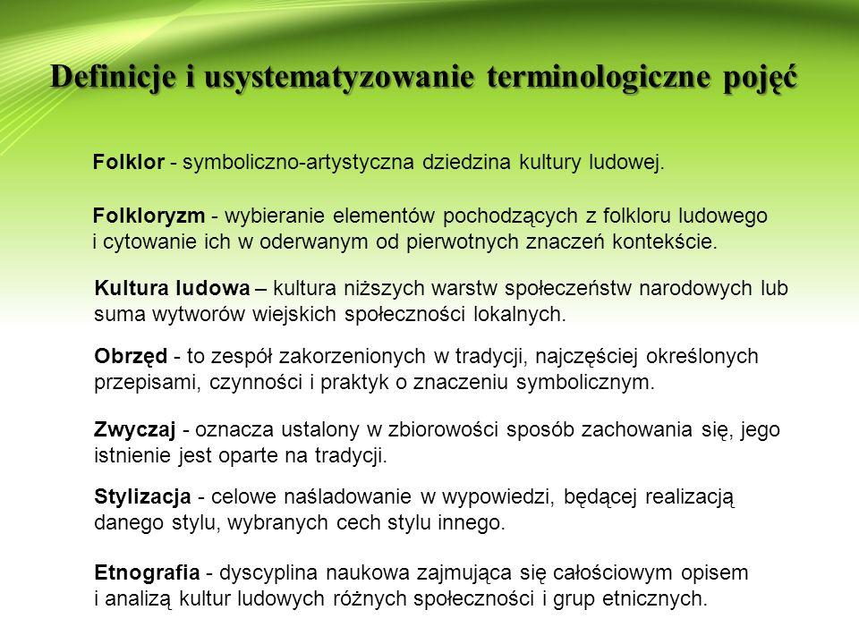 Folklor - symboliczno-artystyczna dziedzina kultury ludowej.