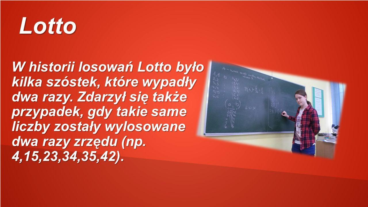 Lotto W historii losowań Lotto było kilka szóstek, które wypadły dwa razy.