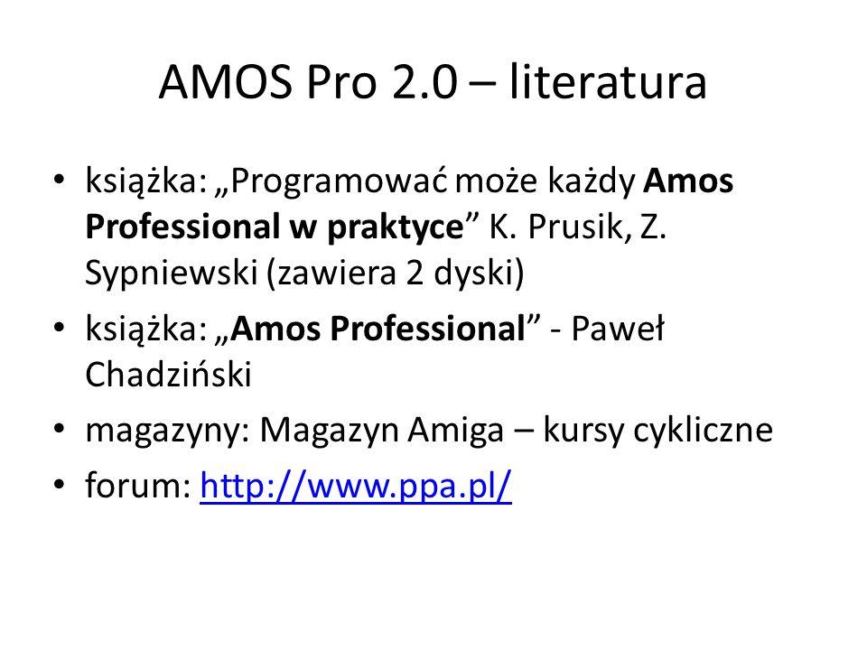 """AMOS Pro 2.0 – literatura książka: """"Programować może każdy Amos Professional w praktyce"""" K. Prusik, Z. Sypniewski (zawiera 2 dyski) książka: """"Amos Pro"""