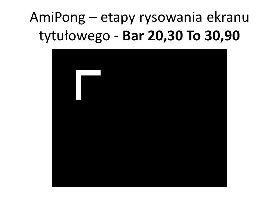AmiPong – etapy rysowania ekranu tytułowego - Bar 20,30 To 30,90