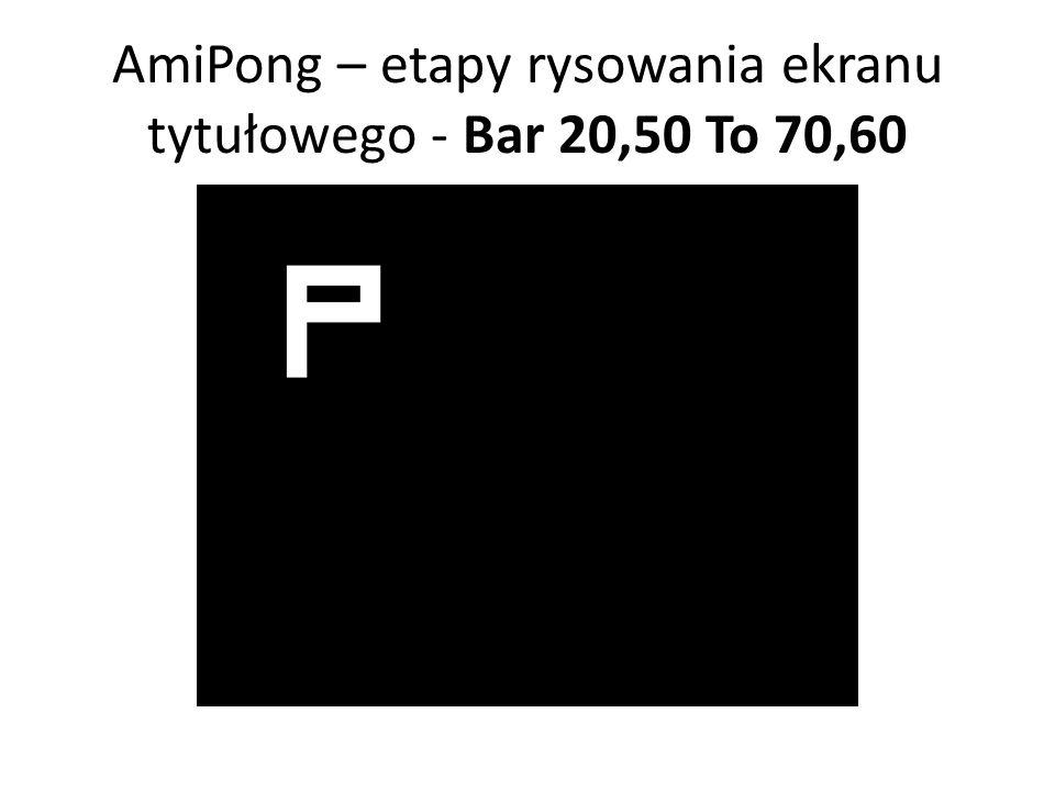 AmiPong – etapy rysowania ekranu tytułowego - Bar 20,50 To 70,60