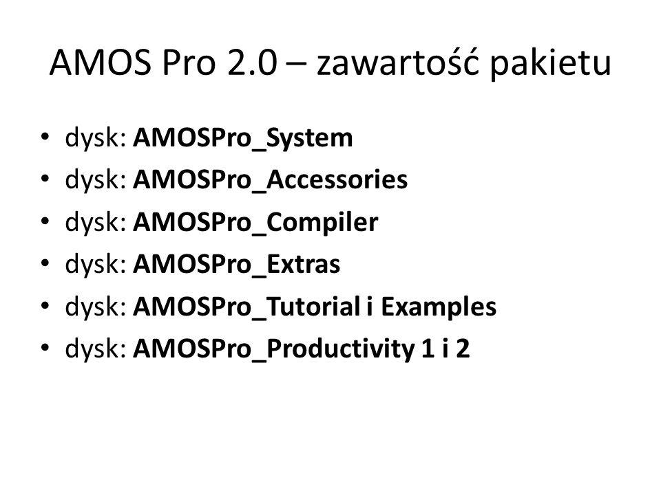AMOS Pro 2.0 – zawartość pakietu dysk: AMOSPro_System dysk: AMOSPro_Accessories dysk: AMOSPro_Compiler dysk: AMOSPro_Extras dysk: AMOSPro_Tutorial i Examples dysk: AMOSPro_Productivity 1 i 2