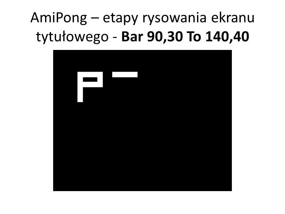 AmiPong – etapy rysowania ekranu tytułowego - Bar 90,30 To 140,40
