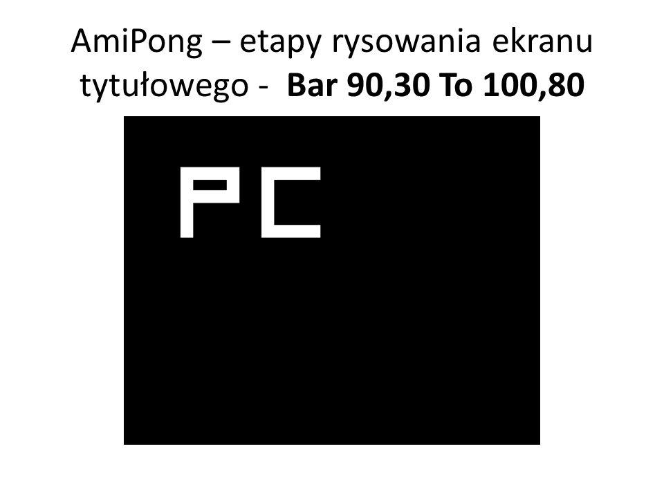 AmiPong – etapy rysowania ekranu tytułowego - Bar 90,30 To 100,80