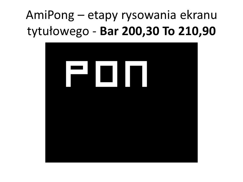 AmiPong – etapy rysowania ekranu tytułowego - Bar 200,30 To 210,90