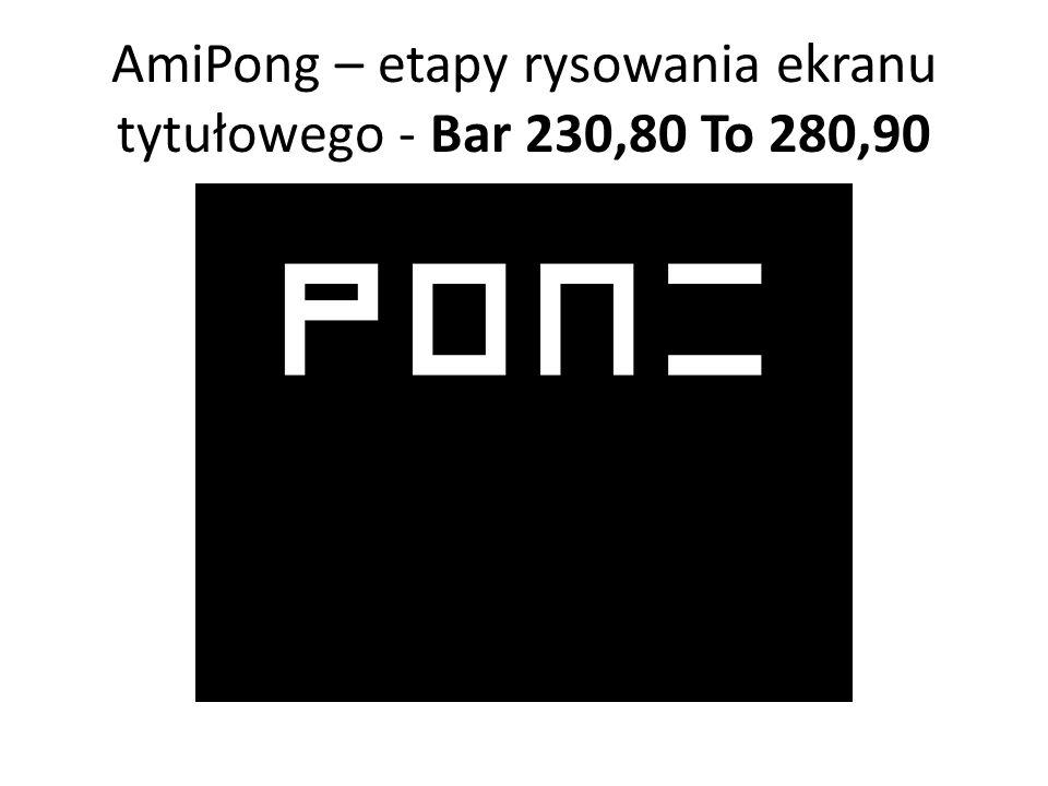 AmiPong – etapy rysowania ekranu tytułowego - Bar 230,80 To 280,90