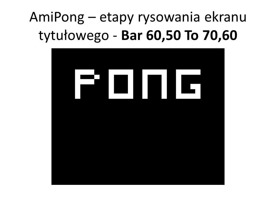 AmiPong – etapy rysowania ekranu tytułowego - Bar 60,50 To 70,60
