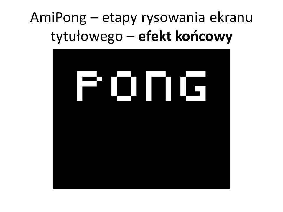AmiPong – etapy rysowania ekranu tytułowego – efekt końcowy