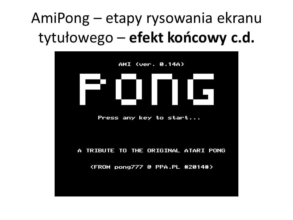 AmiPong – etapy rysowania ekranu tytułowego – efekt końcowy c.d.