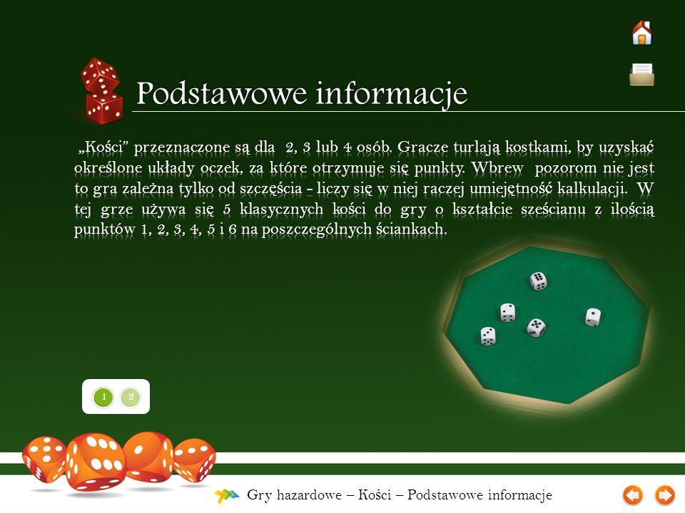 Gry hazardowe – Ko ś ci – Podstawowe informacje 12