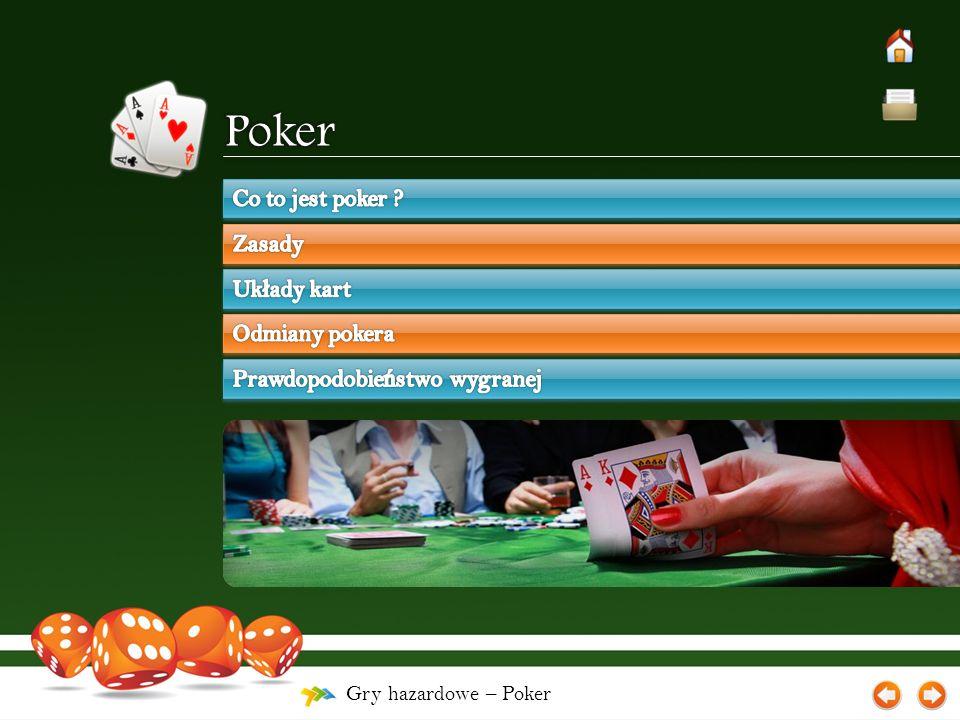 Gry hazardowe – Poker – Uk ł ady kart Pi ęć kart u ł o ż onych po kolei np. 98765.