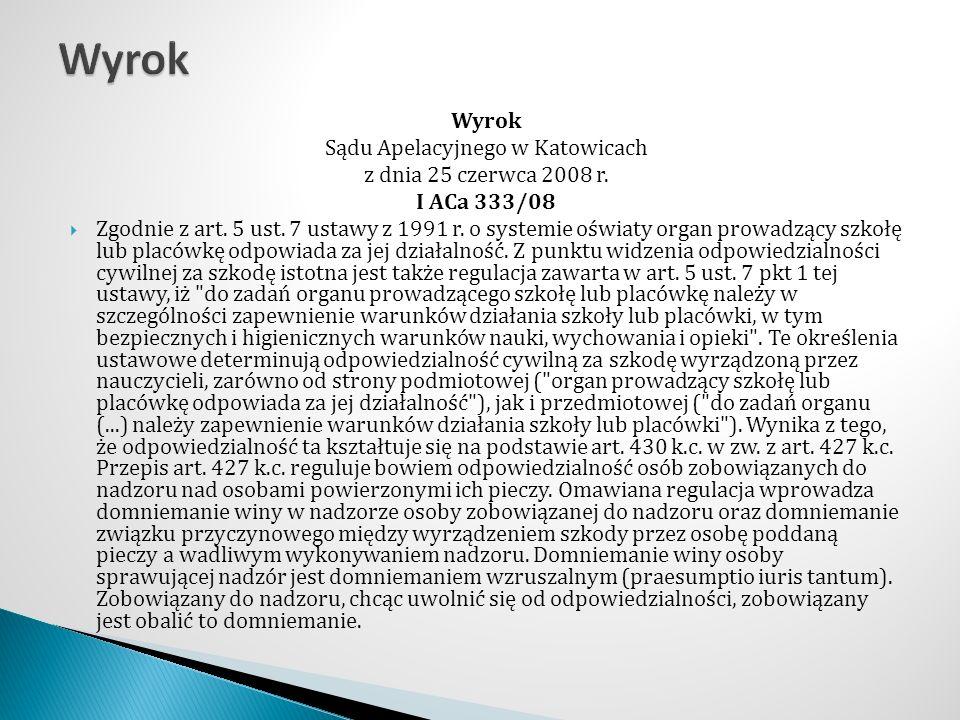 Wyrok Sądu Apelacyjnego w Katowicach z dnia 25 czerwca 2008 r. I ACa 333/08  Zgodnie z art. 5 ust. 7 ustawy z 1991 r. o systemie oświaty organ prowad