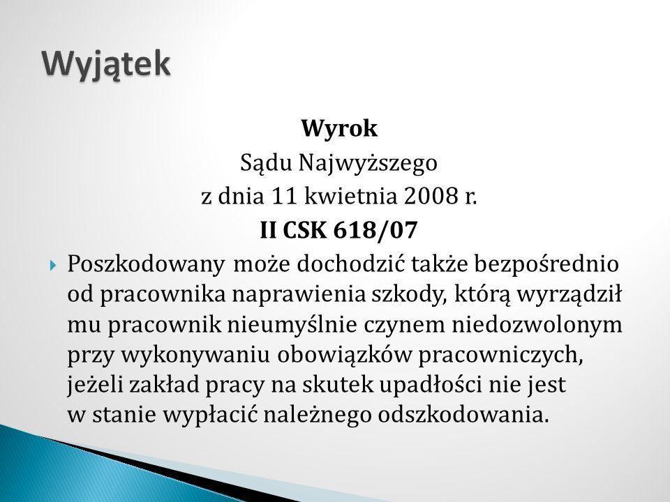 Wyrok Sądu Najwyższego z dnia 11 kwietnia 2008 r. II CSK 618/07  Poszkodowany może dochodzić także bezpośrednio od pracownika naprawienia szkody, któ