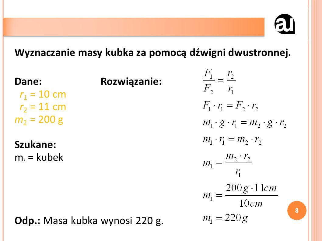 8 Wyznaczanie masy kubka za pomocą dźwigni dwustronnej.