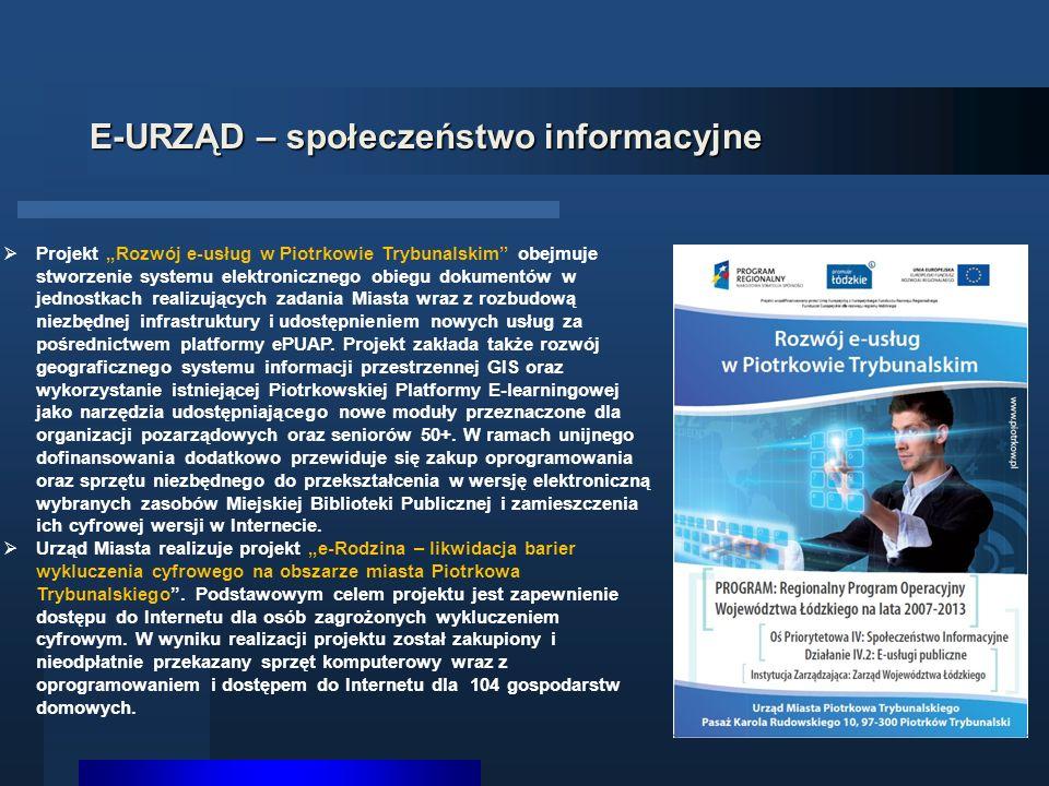"""E-URZĄD – społeczeństwo informacyjne  Projekt """"Rozwój e-usług w Piotrkowie Trybunalskim"""" obejmuje stworzenie systemu elektronicznego obiegu dokumentó"""