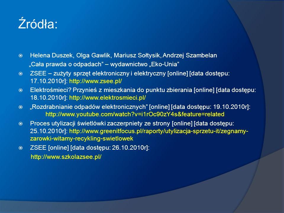 """Źródła:  Helena Duszek, Olga Gawlik, Mariusz Sołtysik, Andrzej Szambelan """"Cała prawda o odpadach"""" – wydawnictwo """"Eko-Unia""""  ZSEE – zużyty sprzęt ele"""