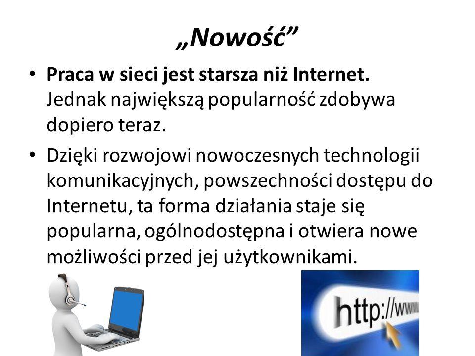 """""""Nowość Praca w sieci jest starsza niż Internet."""