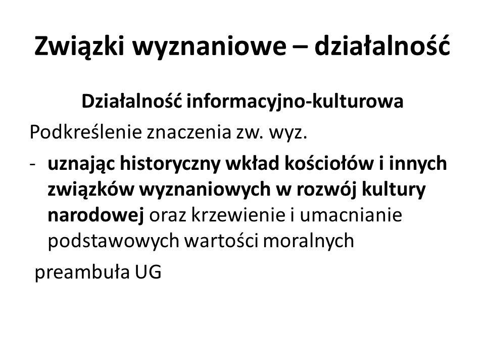 Związki wyznaniowe – działalność Działalność informacyjno-kulturowa Podkreślenie znaczenia zw.