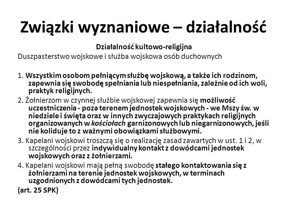 Związki wyznaniowe – działalność Działalność kultowo-religijna Duszpasterstwo wojskowe i służba wojskowa osób duchownych 1.