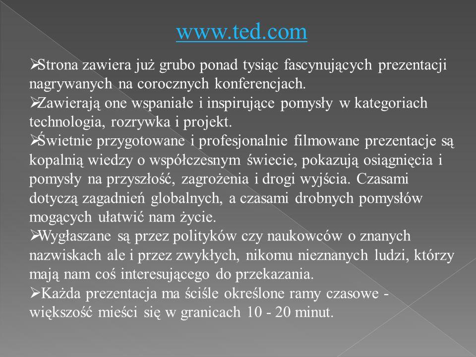 www.ted.com  Strona zawiera już grubo ponad tysiąc fascynujących prezentacji nagrywanych na corocznych konferencjach.